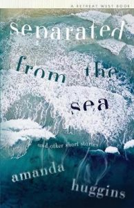 Cover of Separated from the Sea by Amanda Huggins